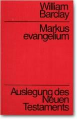 William Barclay: Auslegung des Neuen Testaments. Markusevangelium