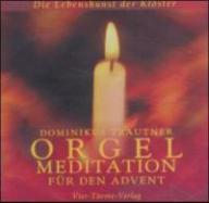 Trautner, Dominikus: Orgelmeditation für den Advent
